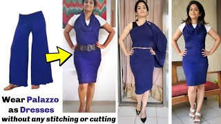Download Wear a Palazzo as Stylish Dresses in Just 2 Minutes Without Any Stitching or Cutting | Very Easy DIY Video