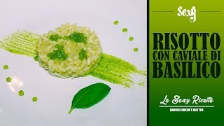 Download RISOTTO CON CAVIALE DI BASILICO | Le Sexy Ricette Video