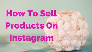 Download How to Sell Products On Instagram Video