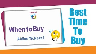 Download Best Time To Buy Airline Tickets, When To Buy Airline Tickets Video
