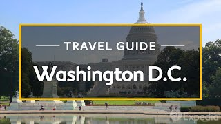 Download Washington D.C. Vacation Travel Guide | Expedia Video