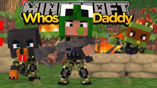 Download Minecraft - WHO'S YOUR DADDY? BABIES JOIN THE ARMY! Video