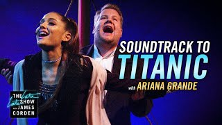 Download Soundtrack to 'Titanic' w/ Ariana Grande & James Corden Video
