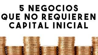 Download 5 NEGOCIOS QUE NO REQUIEREN CAPITAL INICIAL Video