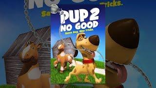 Download Pup 2 No Good Video