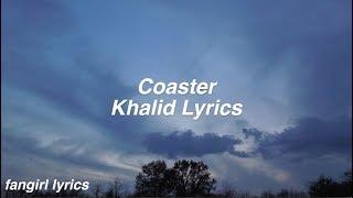 Download Coaster || Khalid Lyrics Video