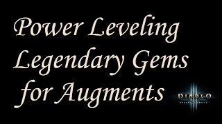Download [2.4] Diablo 3 - Guide - Leveling Legendary Gems Fast for Augmenting Ancient Items + Empowered Rifts Video