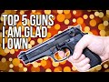 Download Top 5 Guns I'm Glad I Bought Video
