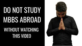 Download DON'T STUDY MBBS ABROAD WITHOUT WATCHING THIS VIDEO | STUDY MBBS ABROAD | INSPIRING MINDZ Video