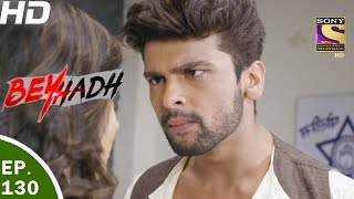 Download Beyhadh - बेहद - Ep 130 - 10th Apr, 2017 Video