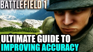 Download Battlefield 1 ► GUIDE TO IMPROVING YOUR AIM | Accuracy Advice, Settings (BF1 Tips & Info) Video