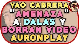 Download YAO CABRERA ″AMENAZA″ a DALAS y BORRAN VÍDEO de AURONPLAY Video