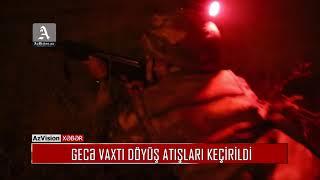 Download GECƏ VAXTI DÖYÜŞ ATIŞLARI KEÇİRİLDİ Video