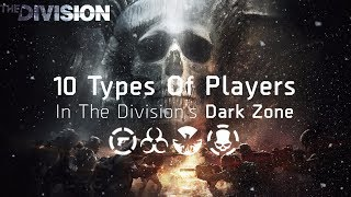 Download 10 Types Of Players In The Division's Dark Zone Video