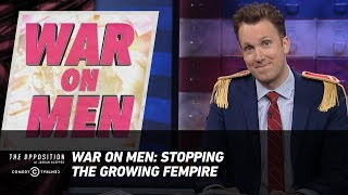 Download War on Men: Stopping the Growing Fempire - The Opposition w/ Jordan Klepper Video