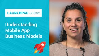 Download Launchpad Online: Understanding Mobile App Business Models Video