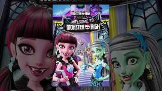 Download Monster High: Welcome to Monster High Video