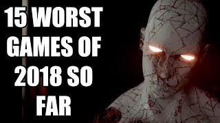 Download 15 WORST Games of 2018 So Far Video