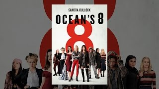 Download Ocean's 8 Video