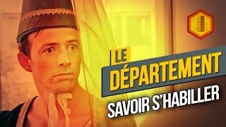 Download LE DÉPARTEMENT #6 Savoir s'habiller Video