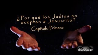 Download ¿Por qué los Judios no aceptan a Jesucristo? CAP 1 Video