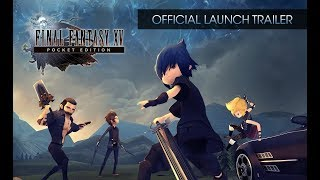 Download Final Fantasy XV Pocket Edition - Official Launch Trailer [w/subs] Video