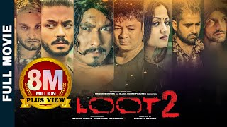 Download Loot 2 | New Superhit Nepali Movie Feat. Saugat, Karma, Dayahang, Reecha, Bipin Karki, Alisha Rai Video