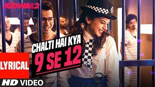 Download Chalti Hai Kya 9 Se 12 Lyrical | Judwaa 2 | Varun | Jacqueline | Taapsee | David Dhawan | Anu Malik Video