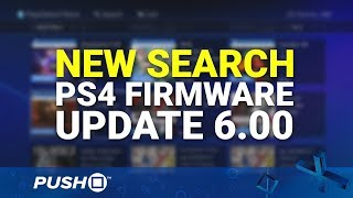 Download PS4 Firmware Update 6.00: New PS Store Search Tool | PlayStation 4 Video