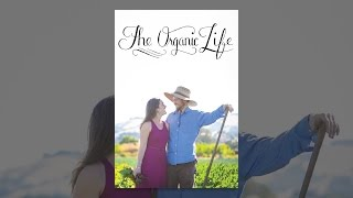 Download The Organic Life Video