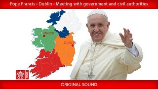 Download Pope Francis - Dublin - Meeting with government and civil authorities Video