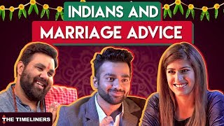 Download Indians And Marriage Advice | The Timeliners Video