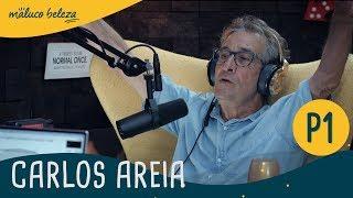 Download Carlos Areia : P1 : Maluco Beleza Video
