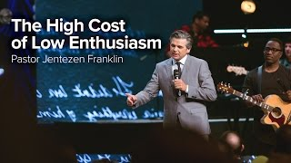 Download The High Cost of Low Enthusiasm by Pastor Jentezen Franklin Video