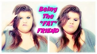 Download Being the ″FAT″ Friend Video