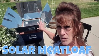 Download ~Solar Oven Meatloaf~ Video