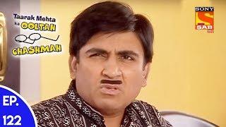 Download Taarak Mehta Ka Ooltah Chashmah - तारक मेहता का उल्टा चशमाह - Episode 122 Video