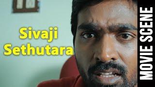 Download Sivaji Sethutara - Comedy Scene   Naduvula Konjam Pakkatha Kaanom   Vijay Sethupathi Video