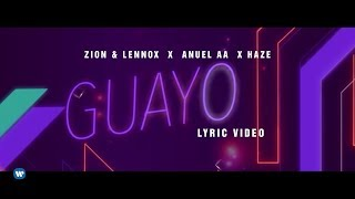 Download Zion & Lennox, Anuel AA, Haze - ″Guayo″ Video