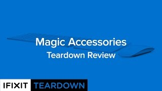 Download Magic Accessories Teardown Review (Magic Keyboard, Magic Mouse, and Magic Trackpad Video