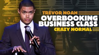 Download ″Overbooking Business Class″ - Trevor Noah - (Crazy Normal) Video