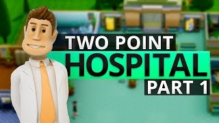 Download Two Point Hospital | TRUST ME, I'M THE DOCTOR! (#1) Video