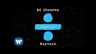 Download Ed Sheeran - Perfect Duet (with Beyoncé) Video