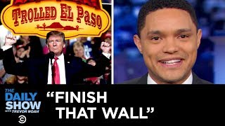 Download Trump's Call to Finish the Wall That Hasn't Been Started | The Daily Show Video