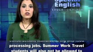 Download New Rules on US Summer Jobs for Foreign Students Video
