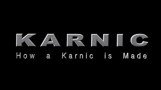 Download How a Karnic is Made Video