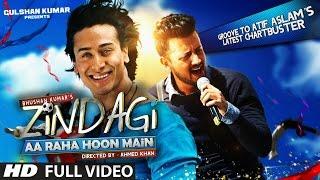 Download Zindagi Aa Raha Hoon Main FULL VIDEO Song | Atif Aslam, Tiger Shroff | T-Series Video