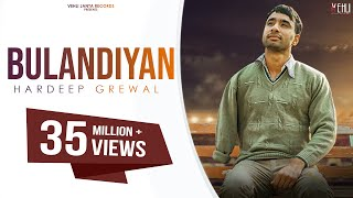 Download Bulandiyan - Hardeep Grewal (Full Song) Latest Punjabi Songs 2018 | Vehli Janta Records Video