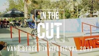 Download Vans BMX Street Invitational 2017 - IN THE CUT Video