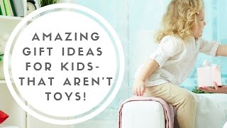 Download Non-Toy Gift Ideas For Children Video